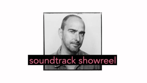 Soundtrack Showreel